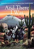And There I Was, D. H. Koester, 1478715154