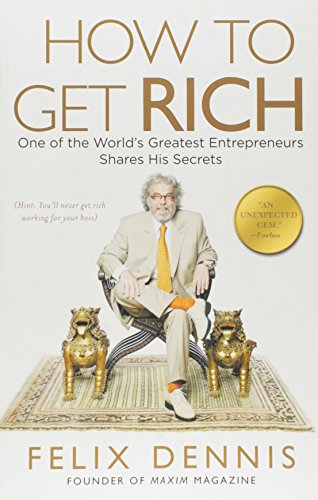 How to Get Rich: One of the World's Greatest Entrepreneurs Shares His Secrets cover