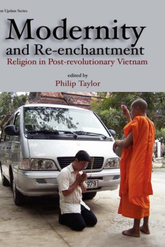 Modernity and Re-Enchantment: Religion in Post-Revolutionary Vietnam by Philip Taylor