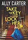 img - for Take the Key and Lock Her Up (Embassy Row, Book 3) book / textbook / text book