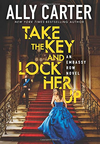 Price comparison product image Take the Key and Lock Her Up (Embassy Row, Book 3)