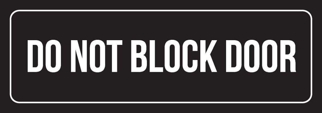 Black Background with White Font Do Not Block Door Outdoor & Indoor Office Plastic Wall Sign (3x9) - Single