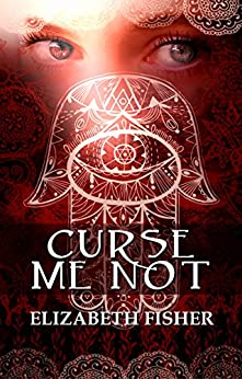 Curse Me Not by [Fisher, Elizabeth]