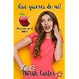 ¡Qué quieres de mí! No sé vivir sin ti.: Segunda parte (Spanish Edition)