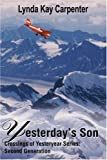 Yesterday's Son, Lynda K. Carpenter, 0595199070