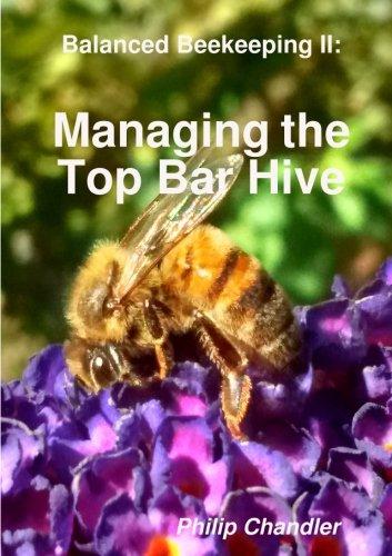 Balanced Beekeeping II: Managing the Top Bar Hive -