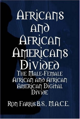 Search : Africans and African Americans Divided: The Male-Female African and African American Digital Divide