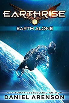 Earth Alone (Earthrise Book 1) by [Arenson, Daniel]