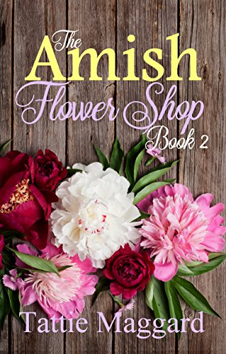 The Amish Flower Shop Book 2 by [Maggard, Tattie]