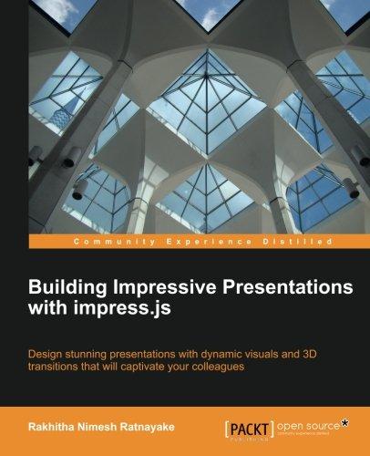 Building Impressive Presentations with Impress.js by Rakhitha Nimesh Ratnayake, Publisher : Packt Publishing