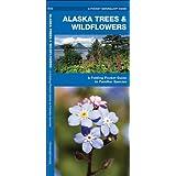 Alaska Trees & Wildflowers: A Folding Pocket Guide to Familiar Species (Pocket Naturalist Guide Series)