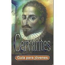 Cervantes (Guia para Jovenes) (Spanish Edition)