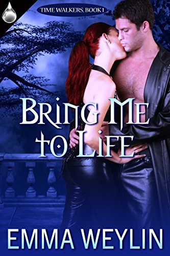 Bring Me to Life (Time Walkers Book 1)