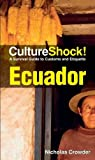 Culture Shock! Ecuador, Nicholas Crowder, 0761456643