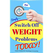 Click! Simply Switch Off Weight Problems TODAY (Workbook Planner Included