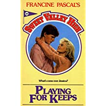 Playing For Keeps (Sweet Valley High Book 49)