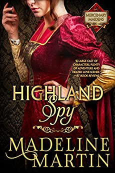 Highland Spy: Mercenary Maidens - Book One (The Mercenary Maidens Series 1) by [Martin, Madeline]