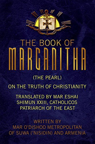 The Book of Marganitha (The Pearl): On the Truth of Christianity ()