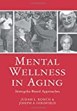 Mental Wellness in Aging (Leading Principles & Practices in Elder Care) 1st Edition