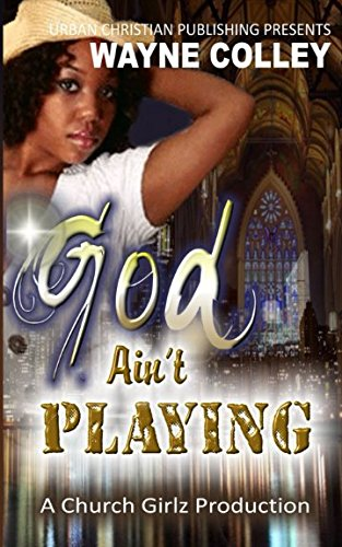 Download God Ain't Playing: An Urban Christian Romance (Sins Of Their Mothers) ebook