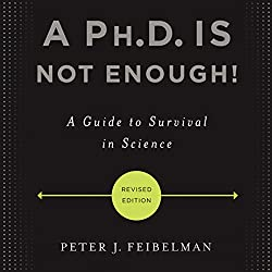 A Ph.D. Is Not Enough!