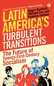 `BEST` Latin America's Turbulent Transitions: The Future Of Twenty-First Century Socialism. weeks Maximo Empty current cheque