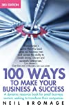 100 Ways to Make Your Business a Success, Neil Bromage, 1845281357