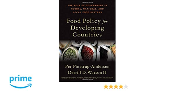 Food policy for developing countries the role of government in food policy for developing countries the role of government in global national and local food systems per pinstrup andersen derrill d watson ii fandeluxe Images