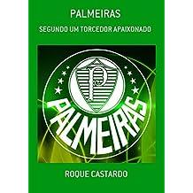 PALMEIRAS - SEGUNDO UM TORCEDOR APAIXONADO