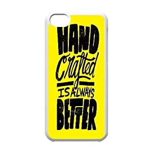 IPhone 5C Cases Cool Typography Handcraft Is Always Better, Funny Saying Protective Case For Iphone 5c [White] Kimberly Kurzendoerfer