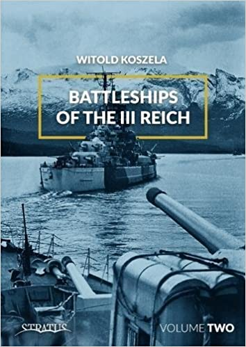 Battleships of the III Reich Volume 2