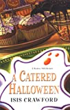 A Catered Halloween, Isis Crawford, 0758221924