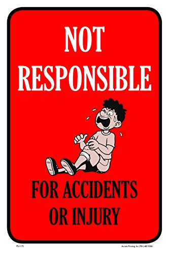 Not Responsible For Accidents Or Injuries Business Building Sign