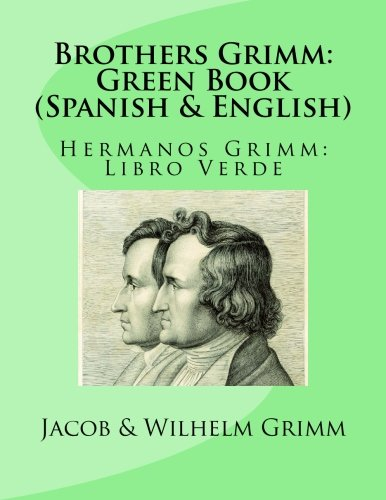 Brothers Grimm  Green Book  Spanish English   Hermanos Grimm  Libro Verde