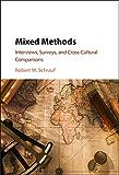 Mixed Methods: Interviews, Surveys, and Cross-Cultural Comparisons