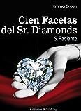 Cien Facetas del Sr. Diamonds - vol. 5: Radiante