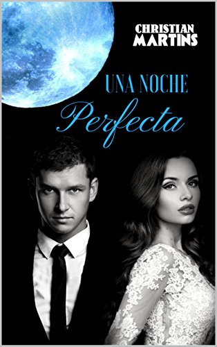 Una Noche Perfecta (Spanish Edition)