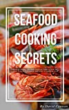 Seafood Cooking Secrets
