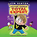 Let's Do a Thing!: Victor Shmud, Total Expert, Book 1 | Jim Benton