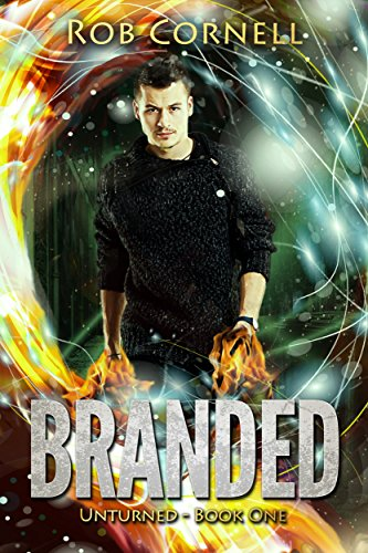 Branded: An Urban Fantasy Novel (Unturned Book 1)]()