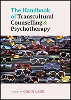 The handbook of transcultural counselling and psychotherapy (UK Higher Education OUP Humanities & Social Sciences Counselling and Psychotherapy)