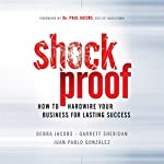 Shockproof: How to Hardwire Your Business for Lasting Success | Debra Jacobs,Garrett Sheridan,Juan Pablo González