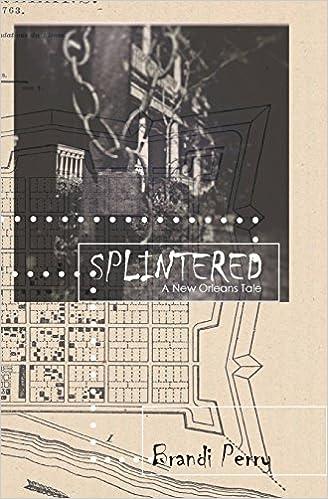 Amazon Com Splintered A New Orleans Tale 9781947660090 Perry Brandi Books