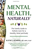 Mental Health, Naturally, Kathi J. Kemper, 1581103107