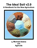 The Ideal Soil v2.0: A Handbook for the New Agriculture