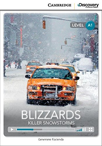 Blizzards: Killer Snowstorm Beginning Book with Online Access (Cambridge Discovery Interactive Readers)
