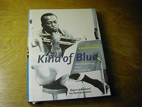 Kind of blue : die Entstehung eines Meisterwerks