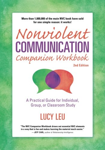 Nonviolent Communication Companion Workbook, 2nd Edition: A Practical Guide for Individual, Group, or Classroom Study (Nonviolent Communication Guides) by PuddleDancer Press