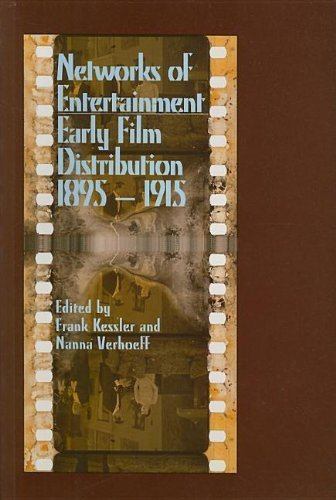 Networks of Entertainment: Early Film Distribution 1895-1915 (Early Cinema in Review: Proceedings of Domitor) by Frank Kessler ()