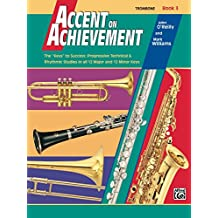 """Accent on Achievement, Book 3 for Trombone: The """"Keys"""" to Success - Progressive Technical & Rhythmic Studies in all 12 Major and 12 Minor Keys"""